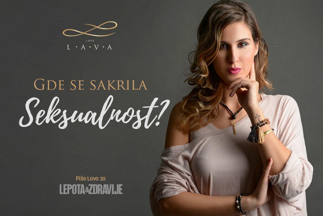 Lava za Lepotu i zdravlje: Gde se sakrila seksualnost?